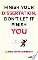 Finish Your Dissertation  Don t Let It Finish You