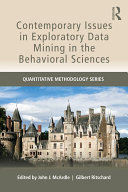 Contemporary Issues in Exploratory Data Mining in the Behavioral Sciences