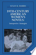 Nineteenth Century American Women s Novels Book PDF