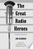 The Great Radio Heroes, rev. ed.