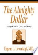 The Almighty Dollar