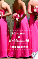 Borrow A Bridesmaid