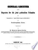 General-Register zu den Regesten der bis jetzt gedruckten Urkunden zur Landes- und Ortsgeschichte des Grossherzogthums Hessen