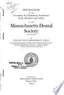 Biographies of the Founders  Ex presidents  Prominent Early Members and Others of the Massachusetts Dental Society