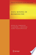 Data Mining In Biomedicine : of the exciting and important research field of...