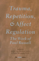 Trauma, Repetition, and Affect Regulation: The Work of Paul Russell