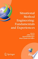 Situational Method Engineering: Fundamentals And Experiences : discipline to design, construct and adapt...