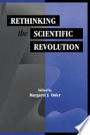 Rethinking the Scientific Revolution