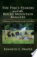 The Pike's Peakers And The Rocky Mountain Rangers : atchison, kansas, and having the ghosts of the...