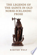 The Legends of the Saints in Old Norse-Icelandic Prose Prose Kirsten Wolf Has Undertaken A