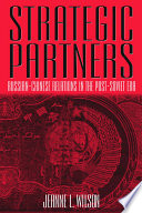 Strategic Partners  Russian Chinese Relations in the Post Soviet Era