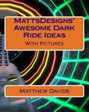 Mattsdesigns' Awesome Dark Ride Ideas
