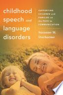 Childhood Speech and Language Disorders