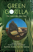Green Gorilla : raw diet. it includes detailed recommendations relative to...