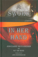 A Sword in Her Hand by Jean-Claude Van Rijckeghem