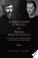 Lorenzo di Filippo Strozzi and Niccolo Machiavelli  Patron  Client  and the Pistola fatta per la peste An Epistle Written Concerning the Plague