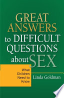 Great Answers to Difficult Questions about Sex