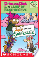Jack and the Snackstalk  A Branches Book  Princess Pink and the Land of Fake Believe  4