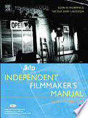 IFP/Los Angeles Independent Filmmaker's Manual, Second Edition Nicole Shay Laloggia And Eden H Wurmfeld
