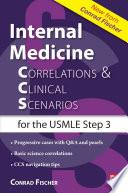 Internal Medicine Correlations and Clinical Scenarios  CCS  USMLE Step 3