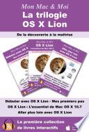 La trilogie OS X Lion   De la d  couverte    la ma  trise