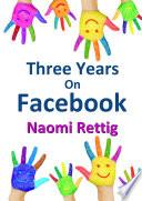 Three Years on Facebook