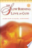 The Slow Burning Love of God  Mahanta Transcripts  Book 13 Book PDF