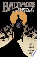 Baltimore Volume 7: Empty Graves : their fallen friends. can they uncover the origins...