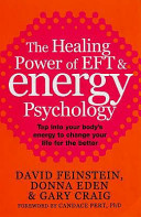 Healing Power of EFT and Energy Psychology