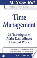 Time Management  24 Techniques to Make Each Minute Count at Work