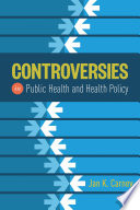 Controversies in Public Health and Health Policy