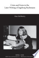 Crisis and Form in the Later Writing of Ingeborg Bachmann