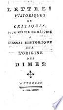 Lettres historiques et critiques pour servir de réponse à L'essai historique sur l'origine de dîmes