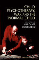 Child Psychotherapy, War and the Normal Child The Development Of New Forms