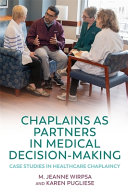 Chaplains As Partners In Medical Decision Making : of the chaplain in assisting patients...