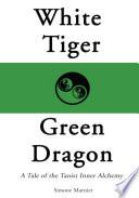 White Tiger  Green Dragon