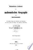 Methodisches Lehrbuch der mathematischen Geographie un Astronomie     Mit 10 Figurentafeln