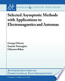 Selected Asymptotic Methods With Applications To Electromagnetics And Antennas book