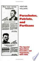 Parachutes Patriots And Partisans