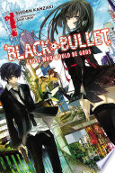 Black Bullet Vol 1 Light Novel  book