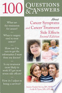 100 Questions and Answers About Cancer Symptoms and Cancer Treatment Side Effects