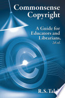 Commonsense Copyright A Guide for Educators and Librarians