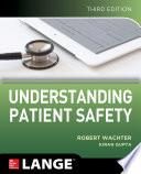 Understanding Patient Safety  Third Edition