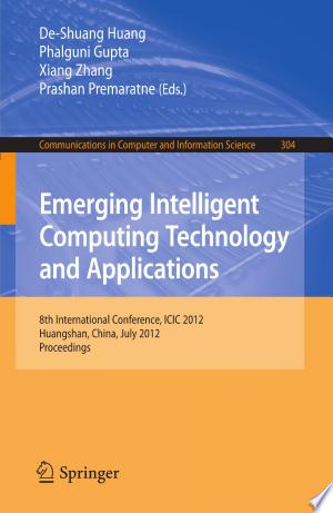 Emerging Intelligent Computing Technology and Applications: 8th International Conference, ICIC 2012, Huangshan, China, July 25-29, 2012. Proceedings - ISBN:9783642318375