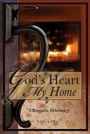 God's Heart: My Home