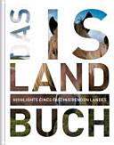 Das Island Buch   Highlights eines faszinierenden Landes