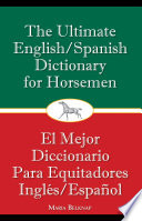 The Ultimate English Spanish Dictionary For Horsemen