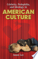 Celebrity, Pedophilia, and Ideology in American Culture