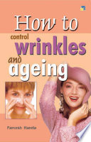 How to Control Wrinkles and Ageing