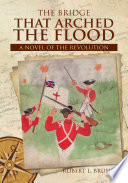 The Bridge That Arched The Flood : ...